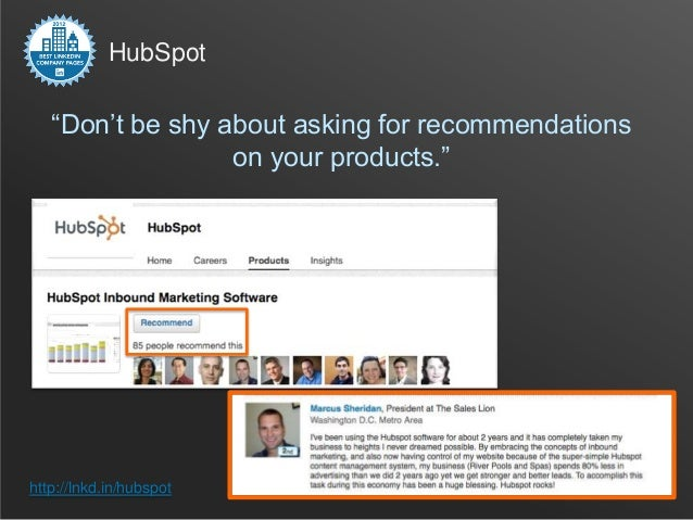 """HubSpot   """"Don't be shy about asking for recommendations                  on your products.""""http://lnkd.in/hubspot"""