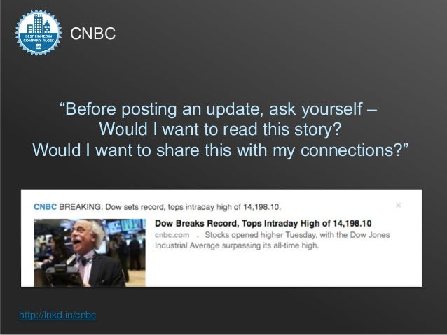 """CNBC     """"Before posting an update, ask yourself –           Would I want to read this story?   Would I want to share this..."""