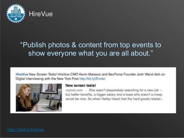 """HireVue       """"Publish photos & content from top events to         show everyone what you are all about.""""http://lnkd.in/hi..."""