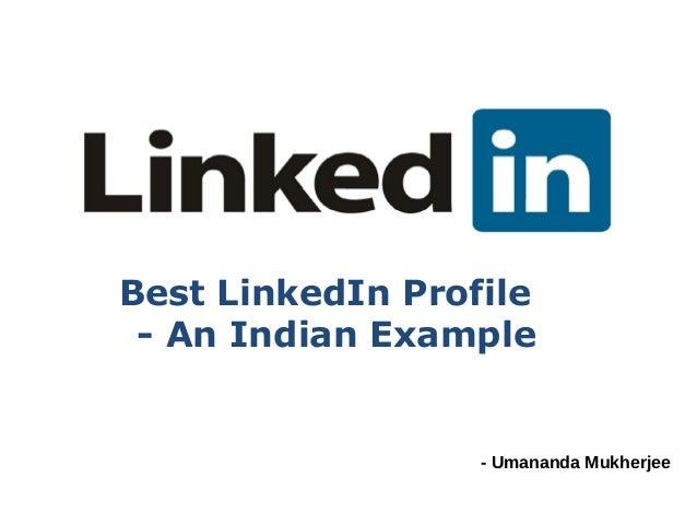 Best LinkedIn Profile - An Indian Example                  - Umananda Mukherjee