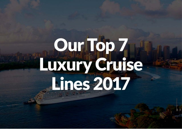 The best luxury cruise lines in the world for Best us cruise lines