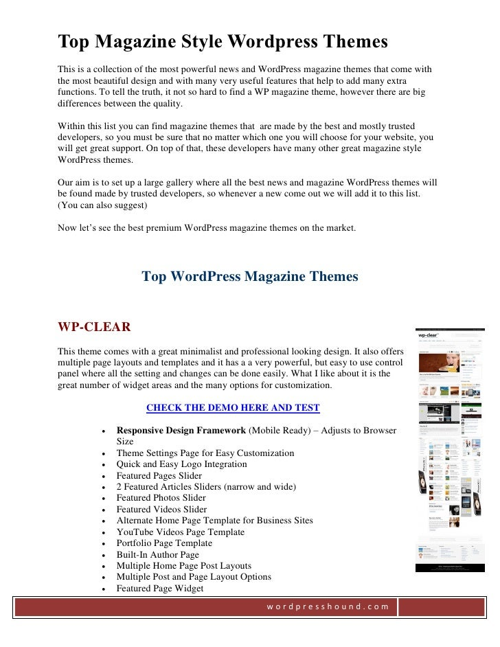 Top Magazine Style Wordpress ThemesThis is a collection of the most powerful news and WordPress magazine themes that come ...