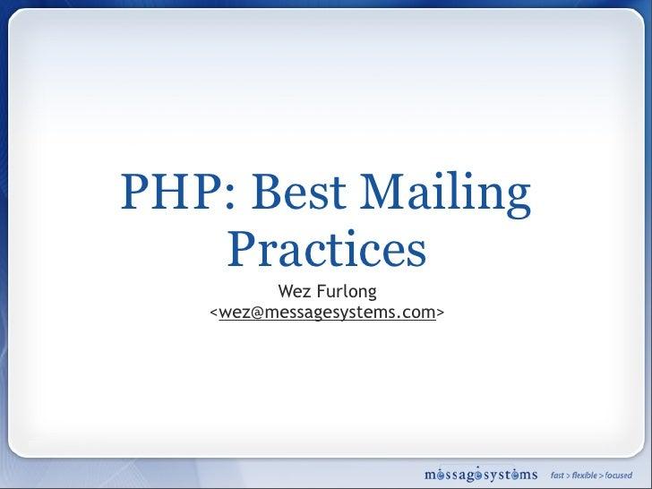 PHP: Best Mailing    Practices          Wez Furlong    <wez@messagesystems.com>