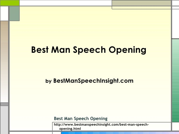 by  BestManSpeechInsight.com Best Man Speech Opening Best Man Speech Opening http://www.bestmanspeechinsight.com/best-man-...