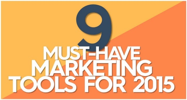 MUST-HAVE MARKETING TOOLS FOR 2015