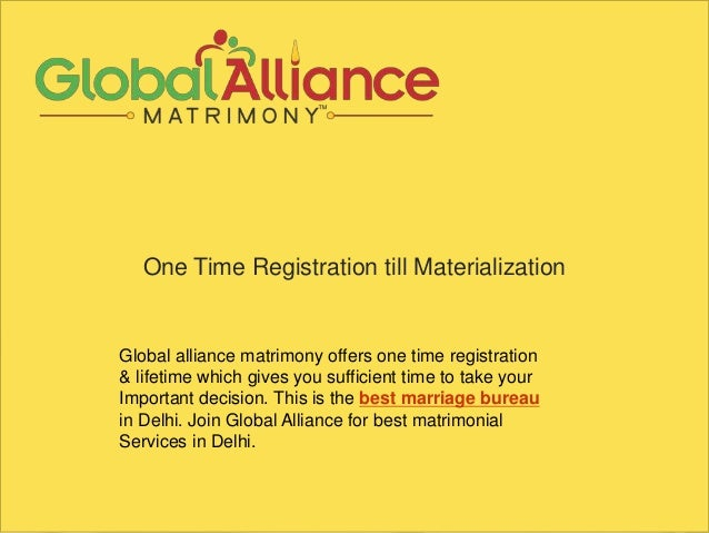 One Time Registration till Materialization Global alliance matrimony offers one time registration & lifetime which gives y...