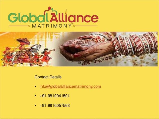 Contact Details • info@globalalliancematrimony.com • +91-9810041501 • +91-9810057563