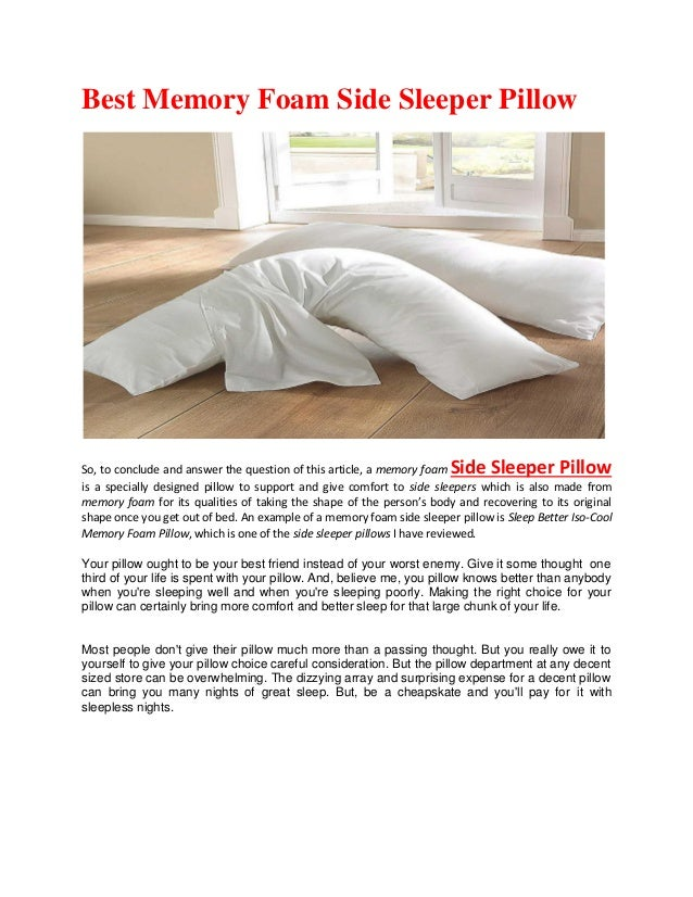 best memory foam side sleeper pillow so to conclude and answer the question of this