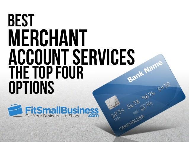 Best Merchant The Top Four Options Account Services