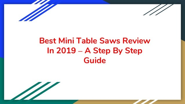 Best Mini Table Saws Review In 2019 – A Step By Step Guide