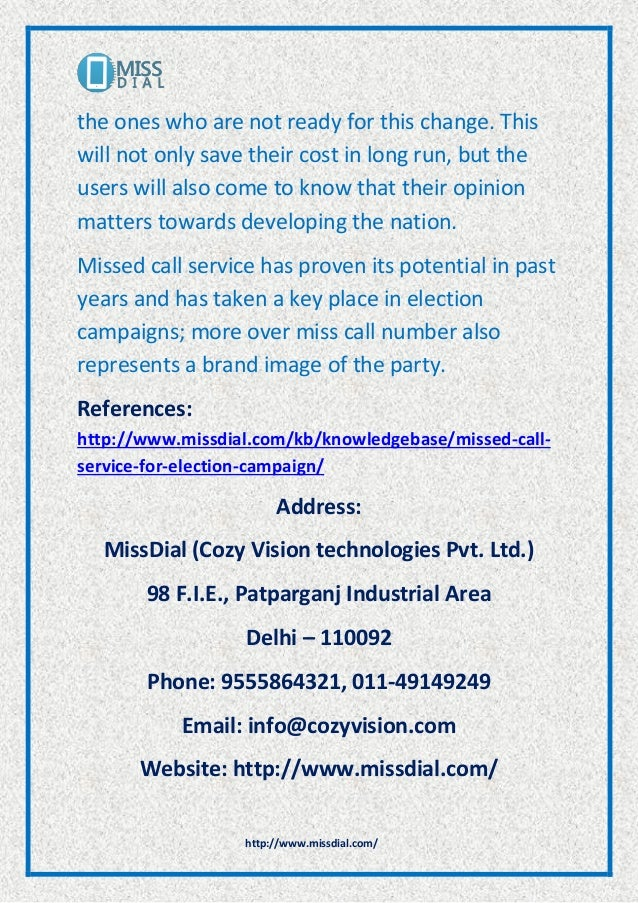 http://www.missdial.com/ the ones who are not ready for this change. This will not only save their cost in long run, but t...