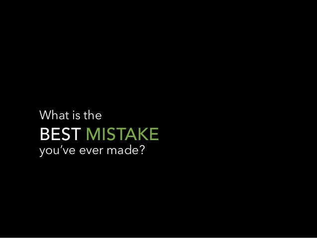 What's The Best Career Mistake You Ever Made? Slide 3