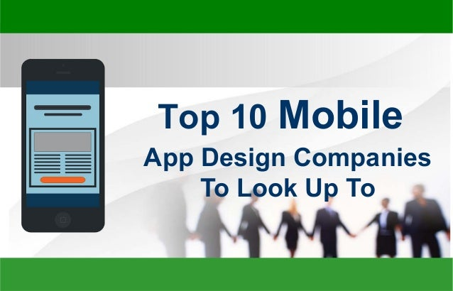 App Design Companies To Look Up To Top 10 Mobile