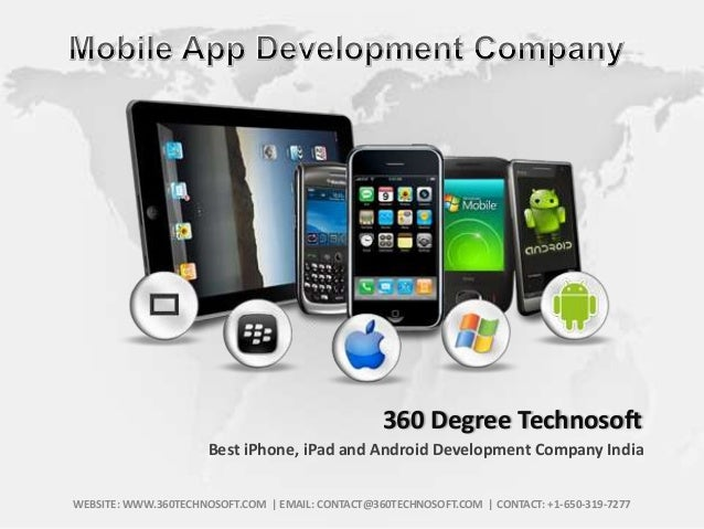 360 Degree Technosoft Best iPhone, iPad and Android Development Company India WEBSITE: WWW.360TECHNOSOFT.COM | EMAIL: CONT...