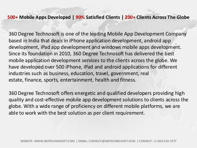 500+ Mobile Apps Developed | 90% Satisfied Clients | 200+ Clients Across The Globe  360 Degree Technosoft is one of the le...