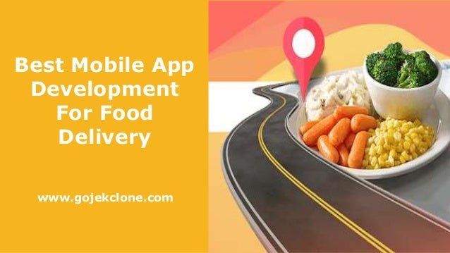 Best Mobile App Development For Food Delivery www.gojekclone.com