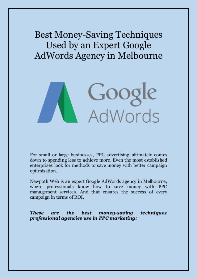 Best Money-Saving Techniques Used by an Expert Google AdWords Agency in Melbourne For small or large businesses, PPC adver...