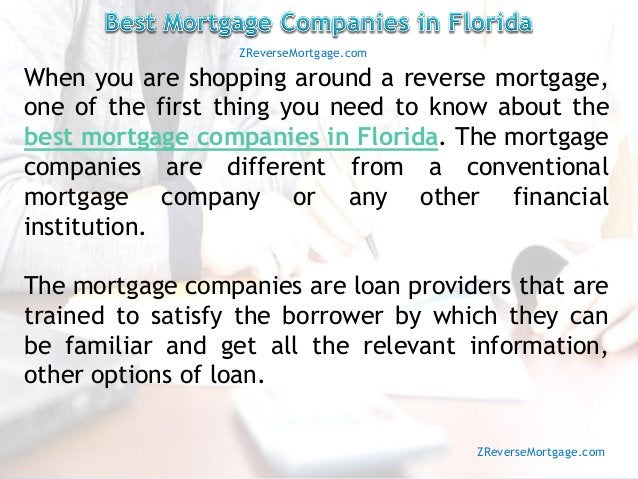 When you are shopping around a reverse mortgage, one of the first thing you need to know about the best mortgage companies...