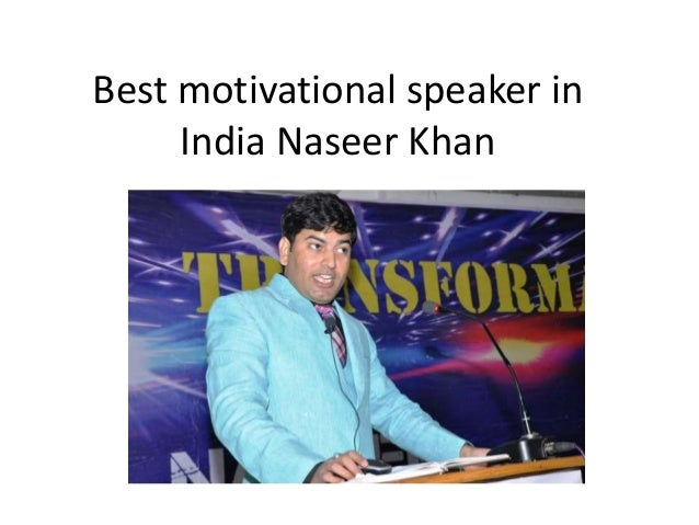 Best motivational speaker in India Naseer Khan