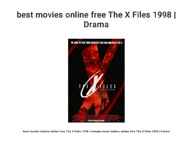 Best Movies Online Free The X Files 1998 Drama