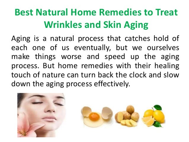 best natural home remedies to treat wrinkles and skin aging clinic