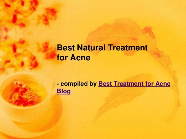 Best Natural Treatmentfor Acne- compiled by Best Treatment for AcneBlog