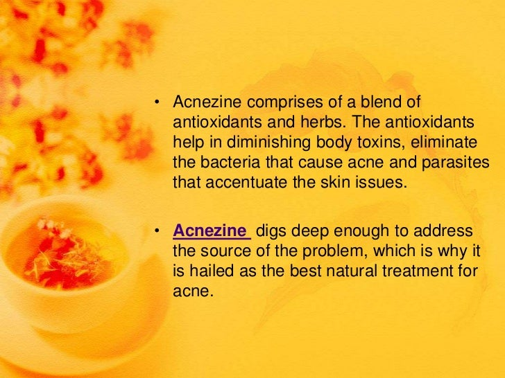• Acnezine comprises of a blend of  antioxidants and herbs. The antioxidants  help in diminishing body toxins, eliminate  ...