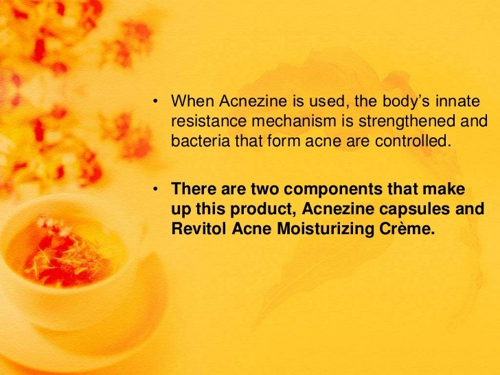 • When Acnezine is used, the body's innate  resistance mechanism is strengthened and  bacteria that form acne are controll...