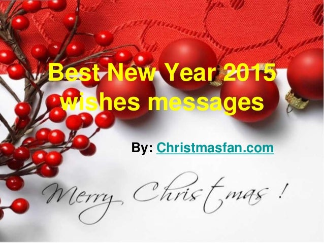 best new year 2015 wishes messages by christmasfancom