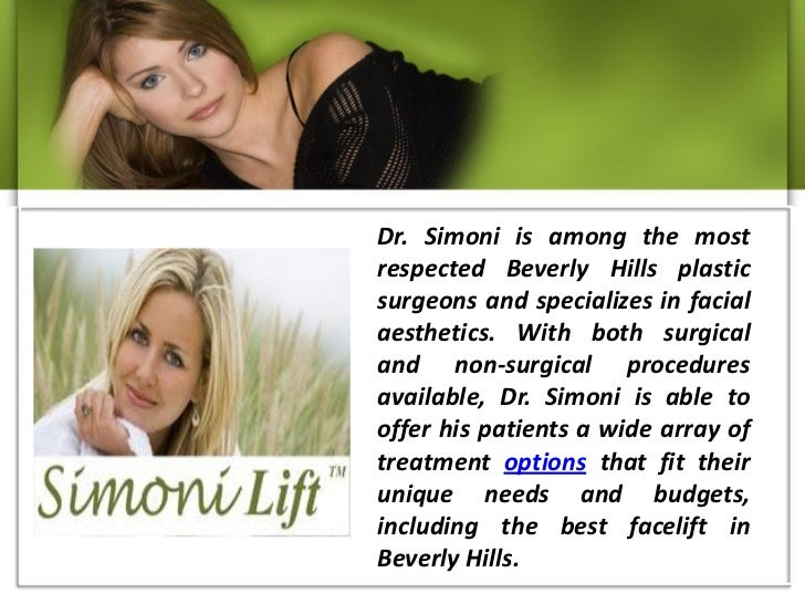 Dr. Simoni is among the mostrespected Beverly Hills plasticsurgeons and specializes in facialaesthetics. With both surgica...