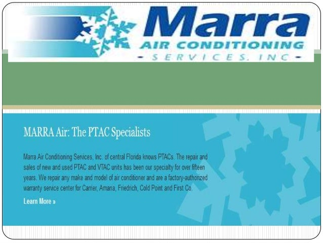Our Company  Marra Air Conditioning Services, Inc. was founded in 1992. Owner Ernie Romano has repaired PTAC units for ov...