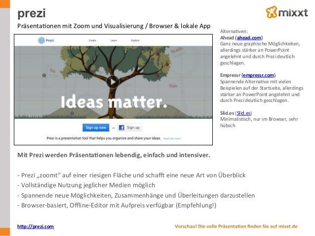 prezi PräsentaUonen  mit  Zoom  und  Visualisierung  /  Browser  &  lokale  App   AlternaUven:   Ahe...