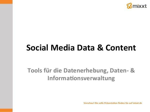 Social  Media  Data  &  Content   Tools  für  die  Datenerhebung,  Daten-‐  &   Informa7onsverwaltu...
