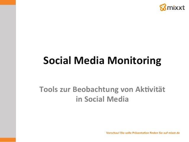 Social  Media  Monitoring   Tools  zur  Beobachtung  von  Ak7vität     in  Social  Media       ...