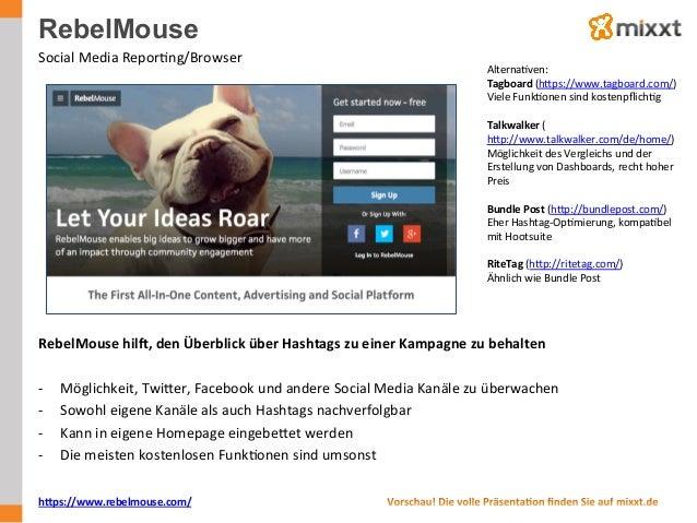 RebelMouse Social  Media  ReporUng/Browser     AlternaUven:   Tagboard  (hWps://www.tagboard.com/)     Vie...
