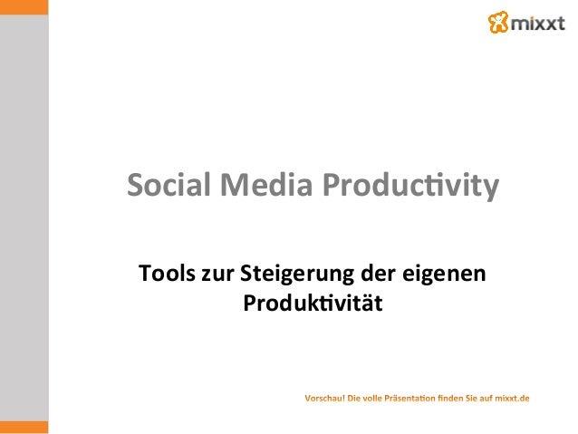 Social  Media  Produc7vity   Tools  zur  Steigerung  der  eigenen   Produk7vität