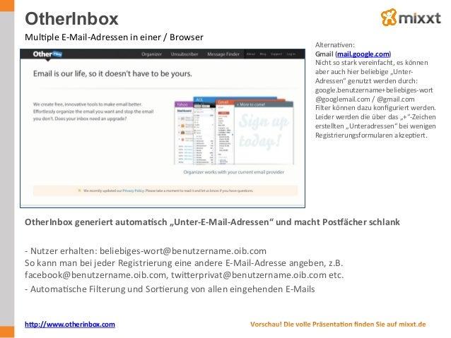OtherInbox MulUple  E-‐Mail-‐Adressen  in  einer  /  Browser   AlternaUven:   Gmail  (mail.google.com) ...