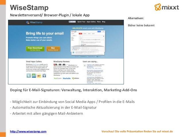 WiseStamp NewsleWerversand/  Browser-‐Plugin  /  lokale  App   AlternaUven:      Bisher  keine  bekannt...