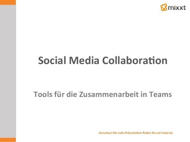 Social  Media  Collabora7on   Tools  für  die  Zusammenarbeit  in  Teams