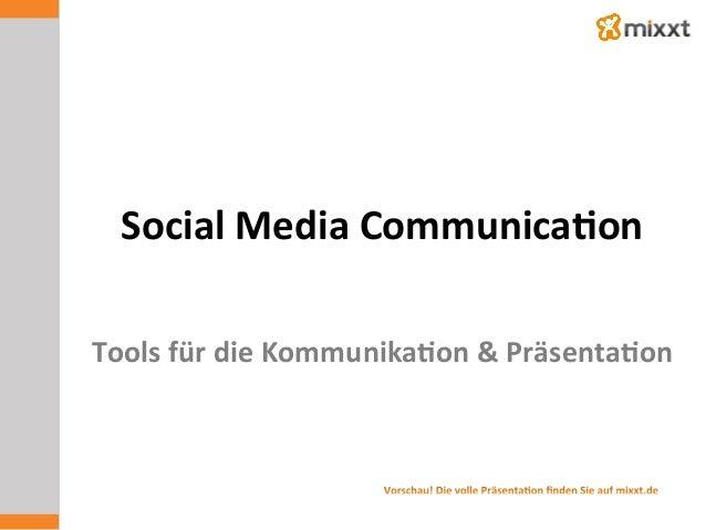 Social  Media  Communica7on   Tools  für  die  Kommunika7on  &  Präsenta7on
