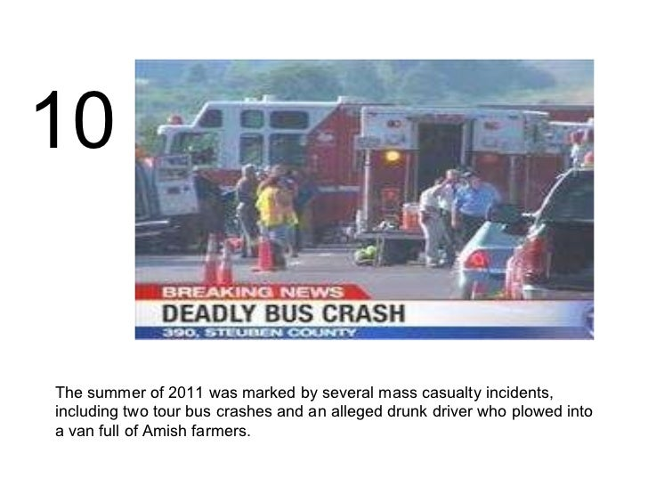 The summer of 2011 was marked by several mass casualty incidents, including two tour bus crashes and an alleged drunk driv...