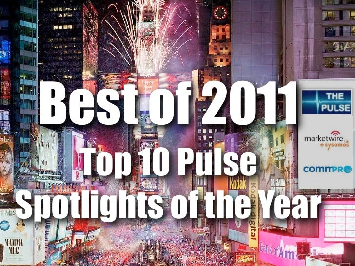 Best of 2011    Top 10 PulseSpotlights of the Year