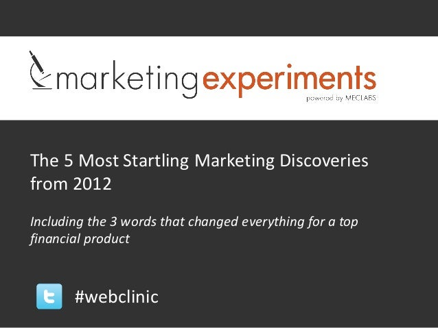 The 5 Most Startling Marketing Discoveriesfrom 2012Including the 3 words that changed everything for a topfinancial produc...