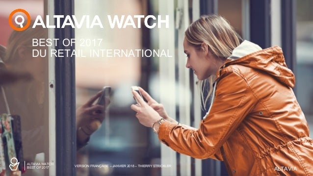 ALTAVIAALTAVIA BEST OF 2017 DU RETAIL INTERNATIONAL VERSION FRANÇAISE – JANVIER 2018 – THIERRY STRICKLER ALTAVIA WATCH BES...