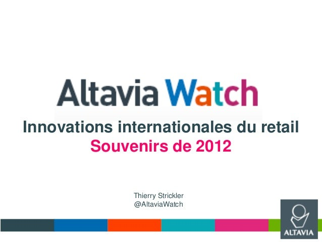 Innovations internationales du retailSouvenirs de 2012Thierry Strickler@AltaviaWatch