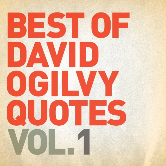 David Ogilvy Quotes Classy Of David Ogilvy Quotes Vol1  Ogilvyism