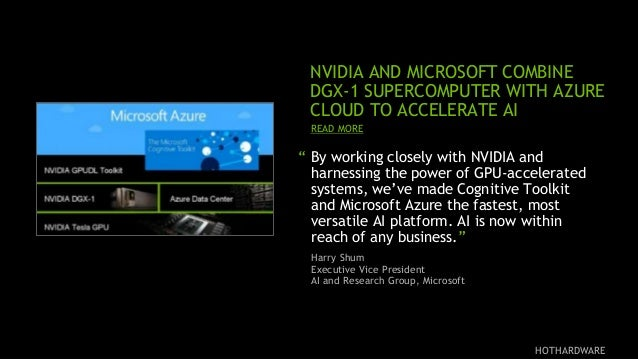 """18 """" By working closely with NVIDIA and harnessing the power of GPU-accelerated systems, we've made Cognitive Toolkit and ..."""