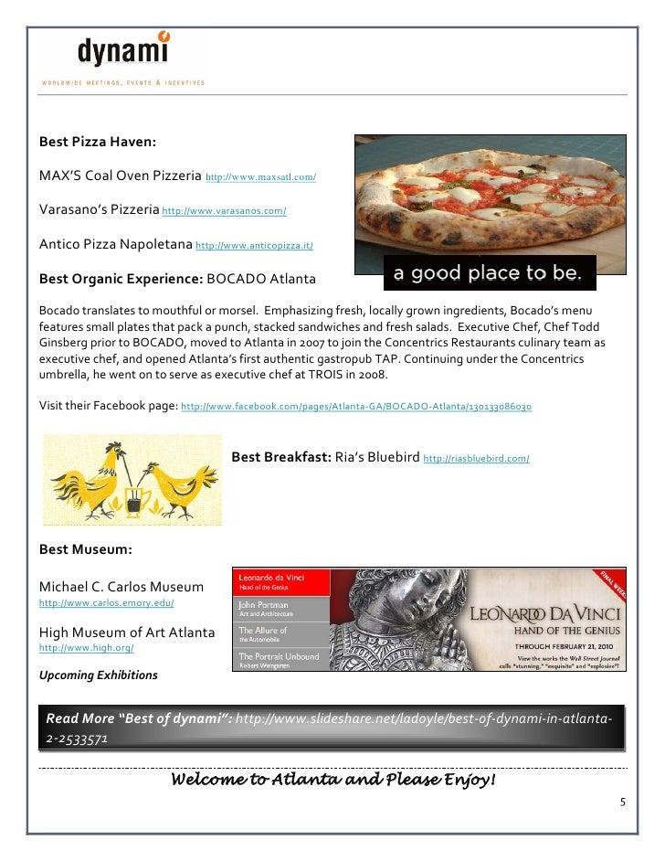 Best Pizza Haven:  MAX'S Coal Oven Pizzeria http://www.maxsatl.com/  Varasano's Pizzeria http://www.varasanos.com/  Antico...