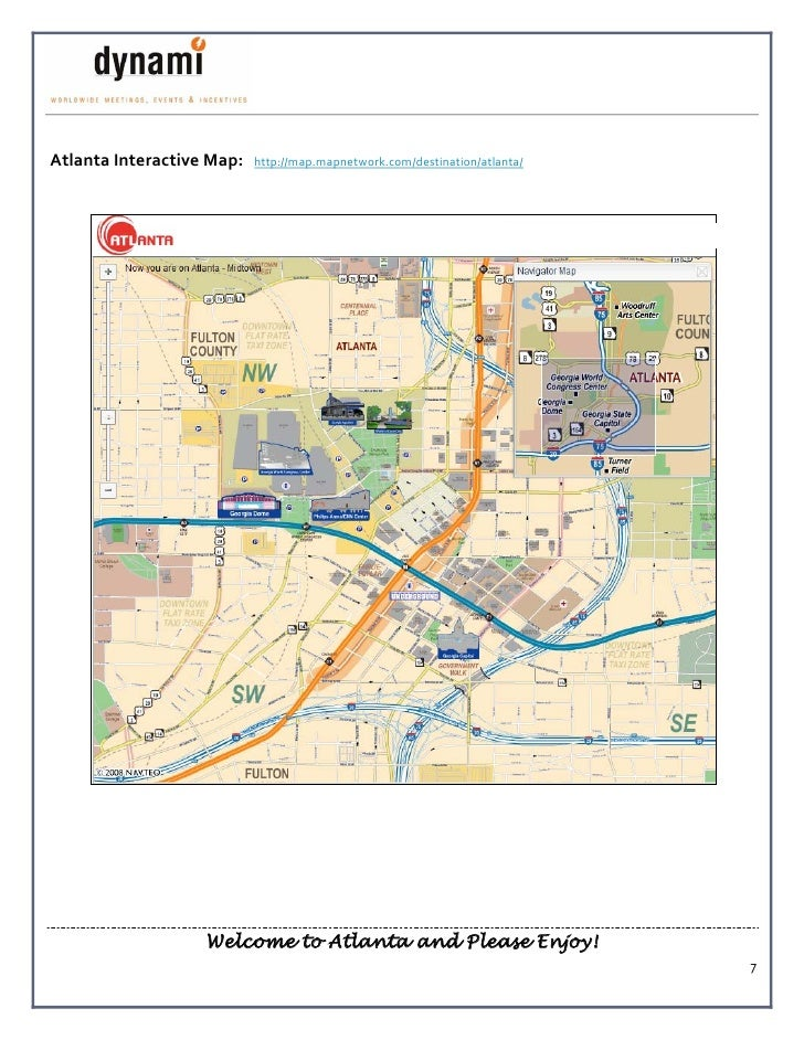 Atlanta Interactive Map:   http://map.mapnetwork.com/destination/atlanta/                        Welcome to Atlanta and Pl...