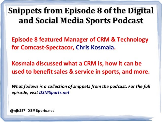 Snippets from Episode 8 of the Digital and Social Media Sports Podcast Episode 8 featured Manager of CRM & Technology for ...
